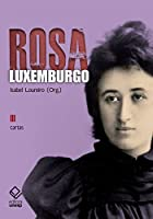 Rosa Luxemburgo. Cartas – Volume 3