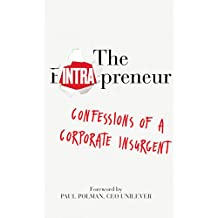 The Intrapreneur: Confessions of a corporate insurgent