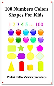 [hu, yang]の100 Numbers Colors Shapes For Kids: Picture 100 Numbers Colors Shapes For Kids (English Chinese Language) (English Edition)