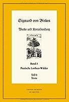 Werke Und Korrespondenz / Works and Correspondence: Poetische Lorbeer-waelder: Texte/Apparate Und Kommentare / Poetic Laurel Forests (Neudrucke Deutscher Literaturwerke N.F.)
