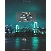 Tokyo Rainbow Bridge at Night Undated 6-Month Planner Organizer: Weekly Monthly Calendar and Engagement Book