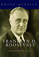 Franklin D. Roosevelt: Road to the New Deal, 1882-1939