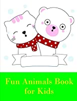 Fun Animals Book for Kids: Easy and Funny Animal Images (Perfect gift)