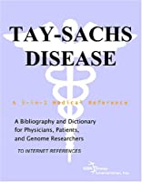 Tay-Sachs Disease - A Bibliography and Dictionary for Physicians, Patients, and Genome Researchers