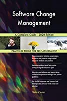 Software Change Management A Complete Guide - 2020 Edition