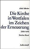 Die Kirche in Westfalen im Zeichen der Erneuerung 1555-1648: Die Gegenreformation in den geistlichen Landesherrschaften