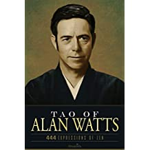 Tao of Alan Watts: 444 Expressions of Zen