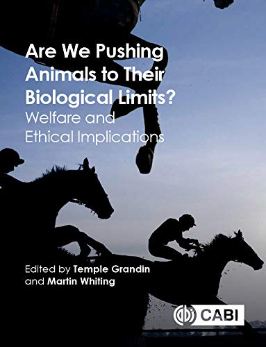 Download Are We Pushing Animals to Their Biological Limits?: Welfare and Ethical Implications 178639054X