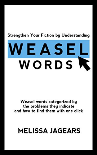 Download Strengthen Your Fiction by Understanding Weasel Words: Weasel words categorized by the problems they indicate and how to find them with one click (English Edition) B079JHX4JM