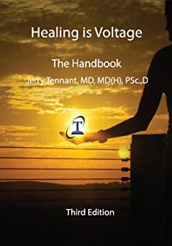 Healing is Voltage:  The Handbook by [Tennant MD, Jerry L.]