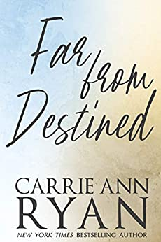 Far From Destined (Promise Me Book 3) by [Ryan, Carrie Ann]