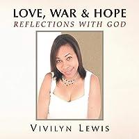 Love, War & Hope