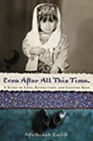 Even After All This Time: A Story of Love, Revolution and Leaving Iran