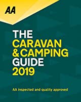 Caravan & Camping Guide 2019: AA Inspected & Quality Approved (AA Guides)