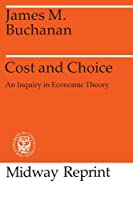 Cost and Choice: An Inquiry in Economic Theory (Midway Reprints Series)