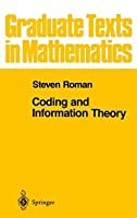 Coding and Information Theory (Graduate Texts in Mathematics) by Steven Roman(1992-06-04)