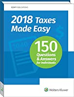 Taxes Made Easy 2018: 150 Questions & Answers for Individuals