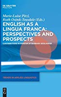 English as a Lingua Franca: Perspectives and Prospects: Contributions in Honour of Barbara Seidlhofer (Trends in Applied Linguistics)