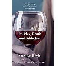 Politics, Death and Addiction
