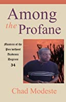 Among the Profane: Masters of the Pen Without Academic Degrees 34