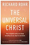 The Universal Christ: How a Forgotten Reality Can Change Everything We See, Hope For, and Believe 画像