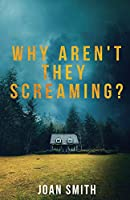 Why Aren't They Screaming? (The Loretta Lawson Mysteries)