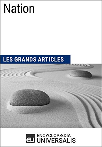 Nation: Les Grands Articles d'Universalis (French Edition)
