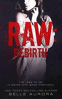 Raw: Rebirth by [Aurora, Belle]