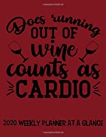 Weekly Monthly Planner For Women 2020. Funny Wine Journal: 12 Month Schedule Tracker for Red Wine Lovers, One Year Task Calendar, 8.5 x 11 inch; 21.59 x 27.94 cm