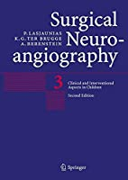 Surgical Neuroangiography: Vol. 3: Clinical and Interventional Aspects in Children