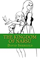 The Kingdom of Narsu (Narsu Trilogy)