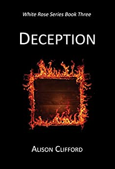 Deception (White Rose Book 3) by [Clifford, Alison]
