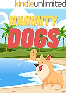 Naughty Dogs 6: Books for kids, Bedtime story, Fable Of  Naughty Dogs 6, tales to help children fall asleep fast. Animal Short Stories, By Picture Book For Kids 2-6 Ages (English Edition)