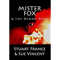 Mister Fox and the Demon Dogs (English Edition)