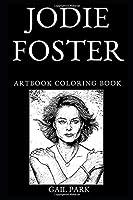 Jodie Foster Artbook Coloring Book (Jodie Foster Artbook Coloring Books)
