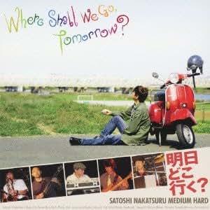 Where Shall We Go,Tomorrow?~明日どこ行く?~