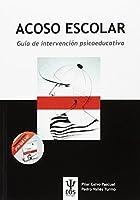 """Acoso escolar : guía de intervención psicoeducativa en acoso escolar y cuento """"Por qué mí"""""""