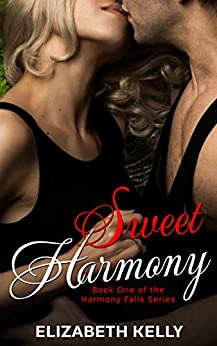 Sweet Harmony: Book One, Harmony Falls Series by [Kelly, Elizabeth]