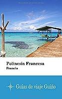 Polinesia Francesa (Francia) - Guías de viaje Guiño