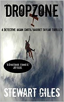 Dropzone: A Detective Jason Smith/Harriet Taylor thriller by [Giles, Stewart]