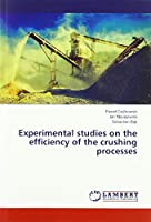 Experimental studies on the efficiency of the crushing processes