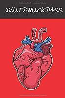 Blutdruckpass: Notizbuch Blutdruck; 120 Seiten; A5; Wenn man hohen Blutdruck hat sollt man genau buch ueber seine Blutdruckwerte fuehren. Ihr findet genuegen platz auf den Notizseiten um taeglich Eintraege zu verfassen.