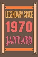 """Legendary Since JANUARY 1970: Gift, 6"""" x 9"""" Notebook, 120 Pages, Perfect for Notebook and Journa I Birthday Gift For 50 Years Old Men and Women born in JANUARY notebook"""