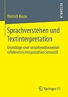 Sprachverstehen und Textinterpretation: Grundzuege einer verstehenstheoretisch reflektierten interpretativen Semantik