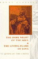 The Dark Night of the Soul and the Living Flame of Love: St. John of the Cross (Fount Classics Series)