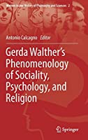 Gerda Walther's Phenomenology of Sociality, Psychology, and Religion (Women in the History of Philosophy and Sciences)