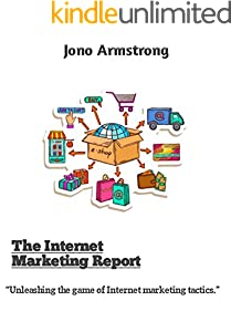 The Internet marketing Report.:  Unleashing the game of Internet marketing tactics. (English Edition)