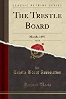 The Trestle Board, Vol. 11: March, 1897 (Classic Reprint)