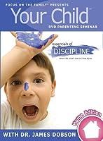 Your Child: Essentials of Discipline [DVD]