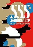 555 JABBERLOOP THE 5TH ANNIVERSARY DVD[DVD]